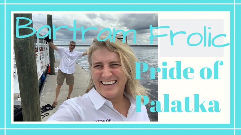 , Pride of Palatka // Bartram Frolic // Deep Water Happy