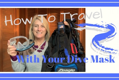 Dive Mask Travel, How to Travel With Your Dive Mask // Dive Travel // Deep Water Happy