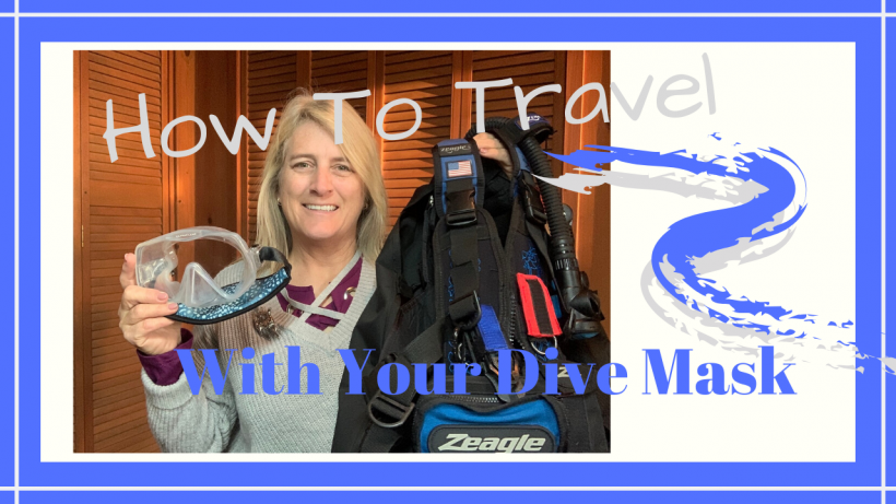, How to Travel With Your Dive Mask // Dive Travel // Deep Water Happy