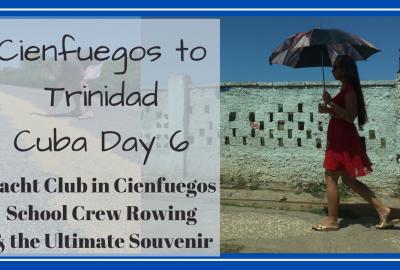 Cienfuegos to Trinidad Cuba, TRAVEL CIENFUEGOS TO TRINIDAD // CIENFUEGOS YACHT CLUB // ROWING SCULLS // CUBA // Deep Water Happy